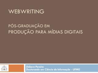 WEBWRITING  PÓS-GRADUAÇÃO EM PRODUÇÃO PARA MÍDIAS DIGITAIS
