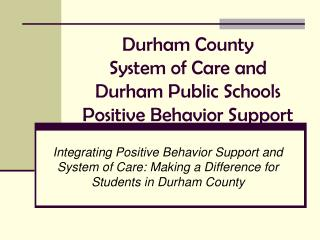 Durham County  System of Care and Durham Public Schools Positive Behavior Support