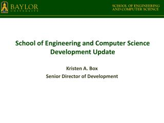 School of Engineering and Computer Science Development Update
