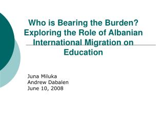 Who is Bearing the Burden? Exploring the Role of Albanian International Migration on Education