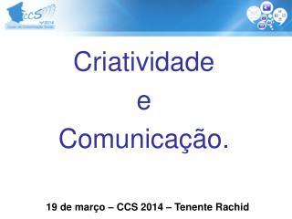 Criatividade e Comunicação.