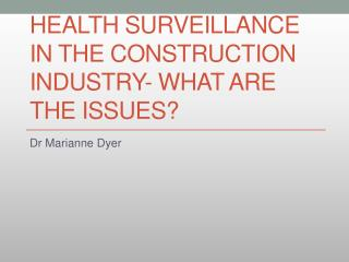 Health Surveillance in the Construction Industry- what are the issues?