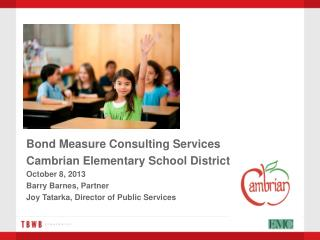 Bond Measure Consulting Services Cambrian  Elementary School District October 8, 2013