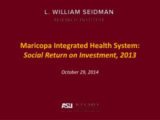 Maricopa Integrated Health System:   Social Return on Investment, 2013
