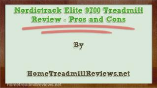 ppt-33678-Nordictrack-Elite-9700-Treadmill-Review-Pros-and-Cons