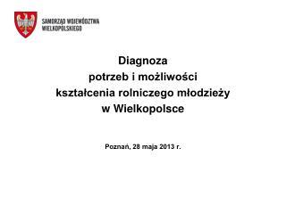 Diagnoza potrzeb i możliwości kształcenia rolniczego młodzieży w Wielkopolsce