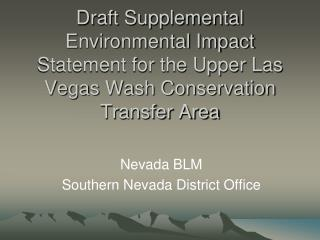 Draft Supplemental Environmental Impact Statement for the Upper Las Vegas Wash Conservation Transfer Area