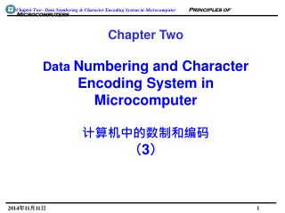 Chapter Two Data  Numbering and Character Encoding System in Microcomputer  ?????????? ? 3 ?