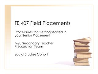 TE 407 Field Placements