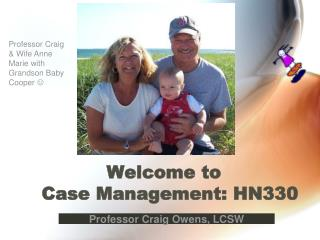 Welcome to   Case Management: HN330