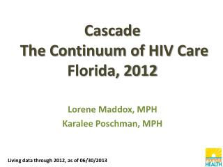 Cascade  The Continuum of HIV Care  Florida, 2012
