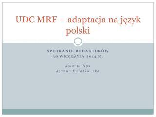 UDC MRF – adaptacja na język polski