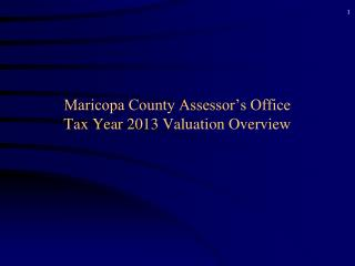 Maricopa County Assessor's Office Tax Year 2013 Valuation Overview