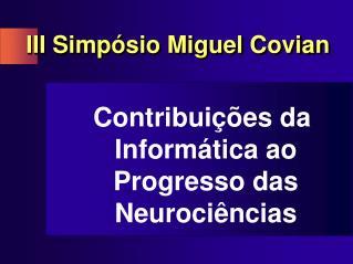 III Simpósio Miguel Covian