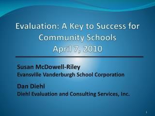 Evaluation: A Key to Success for Community Schools April 7, 2010