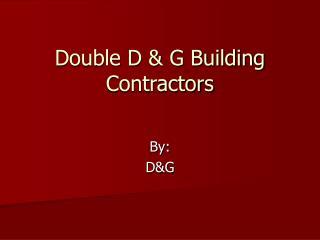 Double D & G Building Contractors