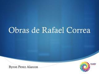 Obras  de Rafael Correa