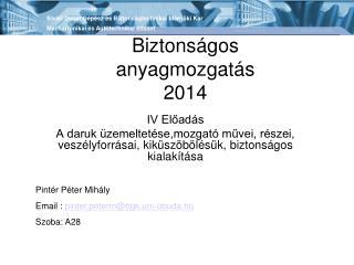 Biztonságos anyagmozgatás 2014