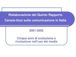 Rielaborazione del Quinto Rapporto Censis-Ucsi sulla comunicazione in Italia