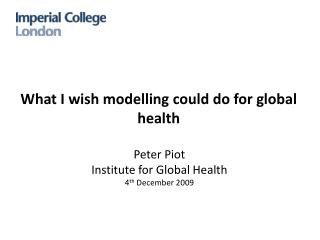 What I wish modelling could do for global health