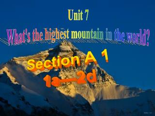 Unit 7 What's the highest mountain in the world?