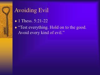 Avoiding Evil