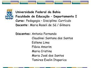 Universidade Federal da Bahia Faculdade de Educação – Departamento I