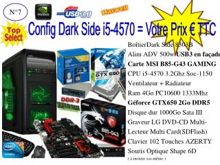 BoîtierDark Side 8303B Alim ADV 500w  USB3 en façade Carte MSI B85-G43 GAMING