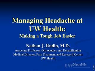 Managing Headache at UW Health: Making a Tough Job Easier