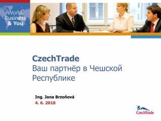CzechTrade  Ваш партнёр в Чешской Республике