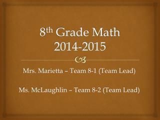 8 th  Grade Math 2014-2015