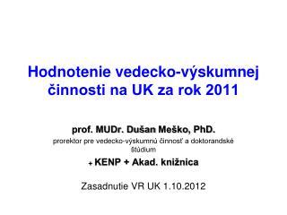 Hodnotenie vedecko-výskumnej činnosti na UK za rok 2011