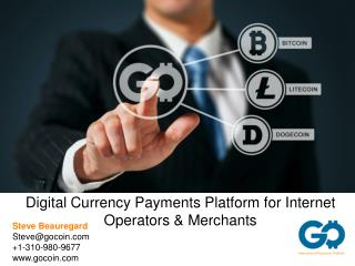 Digital Currency Payments Platform for Internet Operators & Merchants