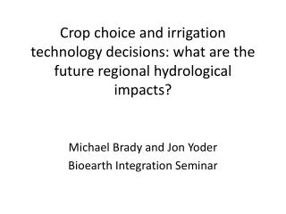 Michael Brady and Jon Yoder Bioearth  Integration Seminar