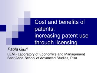 Cost and benefits of patents:  increasing patent use through licensing