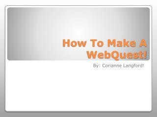 How To Make A WebQuest!