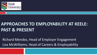APPROACHES TO EMPLOYABILITY AT KEELE:          PAST & PRESENT