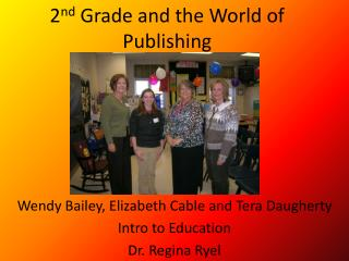 2 nd  Grade and the World of Publishing