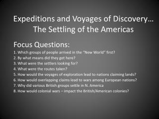 Expeditions and Voyages of Discovery… The Settling of the Americas