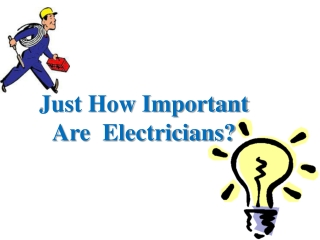 How Important Is An Electrician?