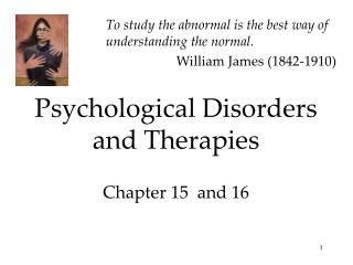 Psychological Disorders and Therapies Chapter 15  and 16