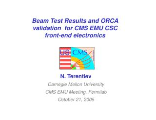 Beam Test Results and ORCA validation  for CMS EMU CSC front-end electronics