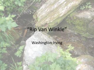 """""""Rip Van Winkle"""""""