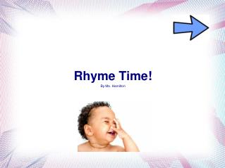 Rhyme Time! By Ms. Hamilton