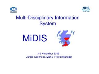 Multi-Disciplinary Information System      3rd November 2009     Janice Caithness, MiDIS Project Manager