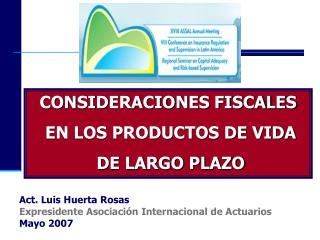 CONSIDERACIONES FISCALES  EN LOS PRODUCTOS DE VIDA  DE LARGO PLAZO