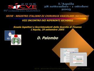 SICVE - REGISTRO ITALIANO DI CHIRURGIA VASCOLARE (SICVEREG) VIII INCONTRO DEI REFERENTI SICVEREG