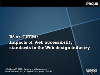 US vs. THEM:  Impacts of  Web accessibility  standards in the Web design industry