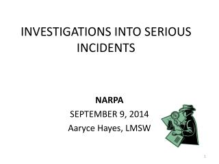 INVESTIGATIONS INTO SERIOUS INCIDENTS