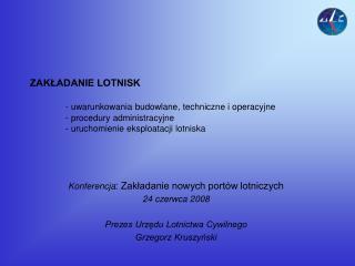 Konferencja : Zakładanie nowych portów lotniczych 24 czerwca 2008